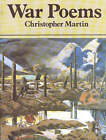 War Poems by Christopher Martin (Paperback, 1990)