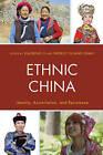 Ethnic China: Identity, Assimilation, and Resistance by Lexington Books (Hardback, 2015)