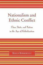 Nationalism and Ethnic Conflict : Class, State, and Nation in the Age of...