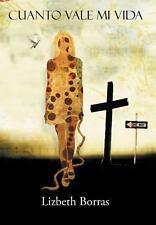 Cuanto Vale Mi Vida by Lizbeth Borras (2014, Hardcover)