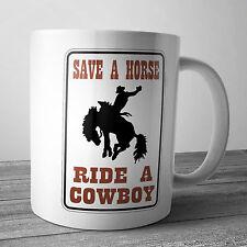 SAVE A HORSE RIDE A COWBOY COFFEE MUG TEA CUP XMAS GIFT