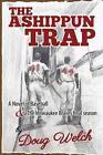 The Ashippun Trap by Welch Doug (author) 9781612963068