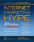 Internet Marketing Hype: 40 Online Money Making Myths That Kill Success (and How to Beat Them) by The Editors of Geekpreneur (Paperback, 2011)