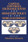 Capital Controls, Exchange Rates, and Monetary Policy in the World Economy by Cambridge University Press (Paperback, 1997)