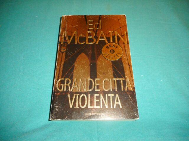 Ed McBain GRANDE CITTA' VIOLENTA Mondadori 1^ Edizione Oscar Bestsellers 2002