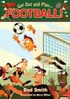 Get Out and Play...Football by Rod Smith (Paperback, 2015)