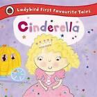 Cinderella: Ladybird First Favourite Tales by Penguin Books Ltd (Hardback, 2014)