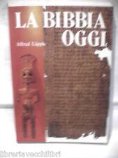 LA BIBBIA OGGI Quando parlano le pietre e i documenti Alfred Lapple Ed Paoline