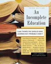 An Incomplete Education : 3,684 Things You Should Have Learned but Probably...