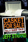 Casket for Sale (Only Used Once) by Jeff Strand (Paperback / softback, 2005)