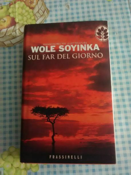 SOYINKA WOLE - SUL FAR DEL GIORNO - Frassinelli 1a ed 2007