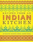 Recipes from an Indian Kitchen: Authentic Recipes from Across India by Parragon Books Ltd (Hardback, 2015)