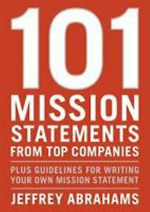101 Mission Statements From Top Companies Plus Guidelines For Writing Your Own 9781580087612 Ebay