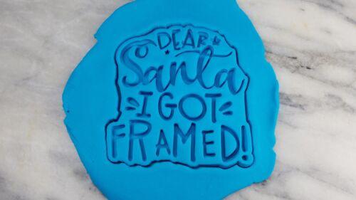 Dear Santa I Got Framed Cookie Cutter 2-Piece Outline /& Stamp Christmas Cookie