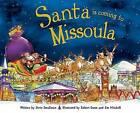Santa Is Coming to Missoula by Steve Smallman (Hardback, 2015)