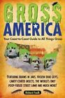 Gross America: Your Coast-To-Coast Guide to All Things Gross by Richard Faulk (Paperback / softback, 2013)