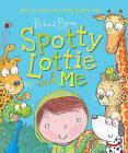 Spotty Lottie and Me by Richard Byrne (Hardback, 2015)