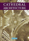Cathedral Architecture by Martin S. Briggs (Paperback, 2001)