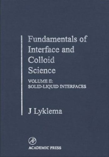 Fundamentals of Interface and Colloid Science : Solid-Liquid Interfaces