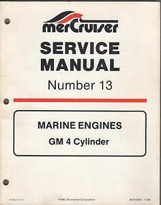 1993 MERCRUISER #13 MARINE ENGINES GM 4 CYL. P/N 90-816462 SERVICE MANUAL (025)