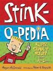 Stink-O-Pedia: Super Stink-Y Stuff from A to Zzzzz by Megan McDonald (Hardback, 2009)