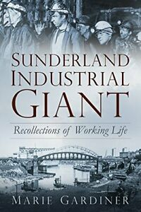 Sunderland-Industrial-Giant-by-Marie-Gardiner-Book-The-Cheap-Fast-Free-Post
