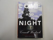 Cornell Woolrich LOVE AND NIGHT First Edition! SIGNED by Editor Francis M Nevins