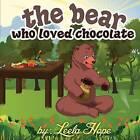 The Bear Who Loved Chocolate by Leela Hope (Paperback / softback, 2015)