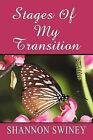 Stages of My Transitions: Spiritual Encouragement by Shannon Swiney (Paperback / softback, 2011)