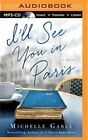 I'll See You in Paris by Michelle Gable (CD-Audio, 2016)