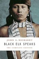 Black Elk Speaks: The Complete Edition By John G. Neihardt, (paperback), Bison B