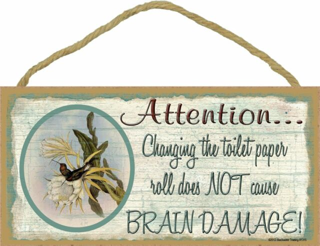 Hummingbird Changing Toilet Paper Roll Brain Damage Bathroom Sign Plaque 5X10""