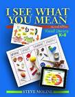I See What You Mean: Visual Literacy, K-8 by Steve Moline (Paperback, 2011)