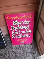 Nur der Pudding hört mein Seufzen, von Erma Bombeck