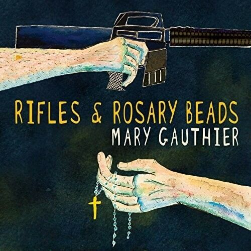 Mary Gauthier - Rifles And Rosary Beads [New CD]
