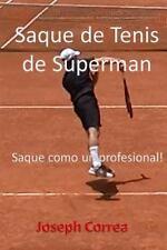 Saque de Tenis de Superman : Saque Como un Profesional! by Joseph Correa...