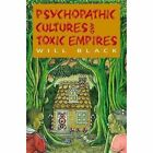 Psychopathic Cultures and Toxic Empires by Will Black (Paperback, 2015)