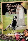 Shackles from the Grave: Fictional Novel by Cynthia Lynn Stigger (Hardback, 2012)