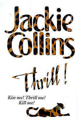 """AS NEW"" Collins, Jackie, Thrill! (Pan Macmillan Paperback), Paperback Book"