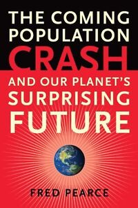 The-Coming-Population-Crash-and-Our-Planets-Surp