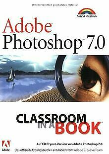 Adobe Photoshop 7.0 - Classroom in a Book . Das offiziel... | Buch | Zustand gut