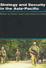Strategy and Security in the Asia Pacific: Global and Regional Dynamics by Allen & Unwin (Paperback, 2006)