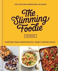 Slimming Foodie by Pip Payne