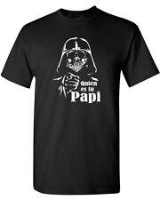 Quien es tu Papi Darth Vader Star Wars Spanish Who's Your Daddy Tee Shirt 1006