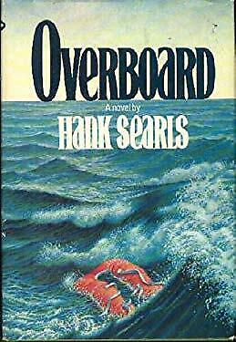 Overboard : A Novel by Searls, Hank-ExLibrary