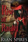 Rise of Raulet by Ryan S Spires (Paperback / softback, 2015)