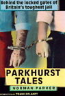 Parkhurst Tales: Behind the Locked Gates of Britain's Toughest Jails by Norman Parker (Hardback, 1995)