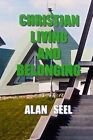 Christian Living and Belonging by Alan Seel (Paperback / softback, 2015)