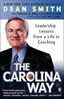 The Carolina Way: Leadership Lessons from a Life in Coaching by Dean Edwards Smith, Gerald D Bell (Paperback / softback, 2005)