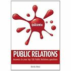 Quick Win Public Relations: Answers to your top 100 public relations questions by Kevin Hora (Paperback, 2014)
